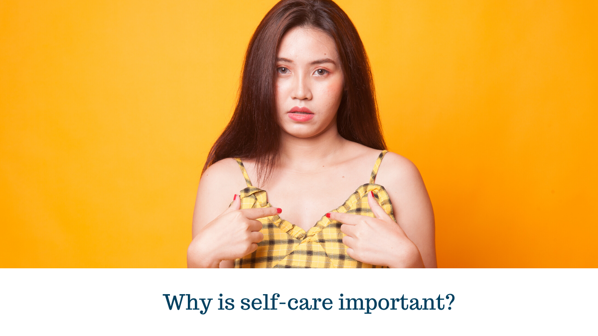Why is self-care important?