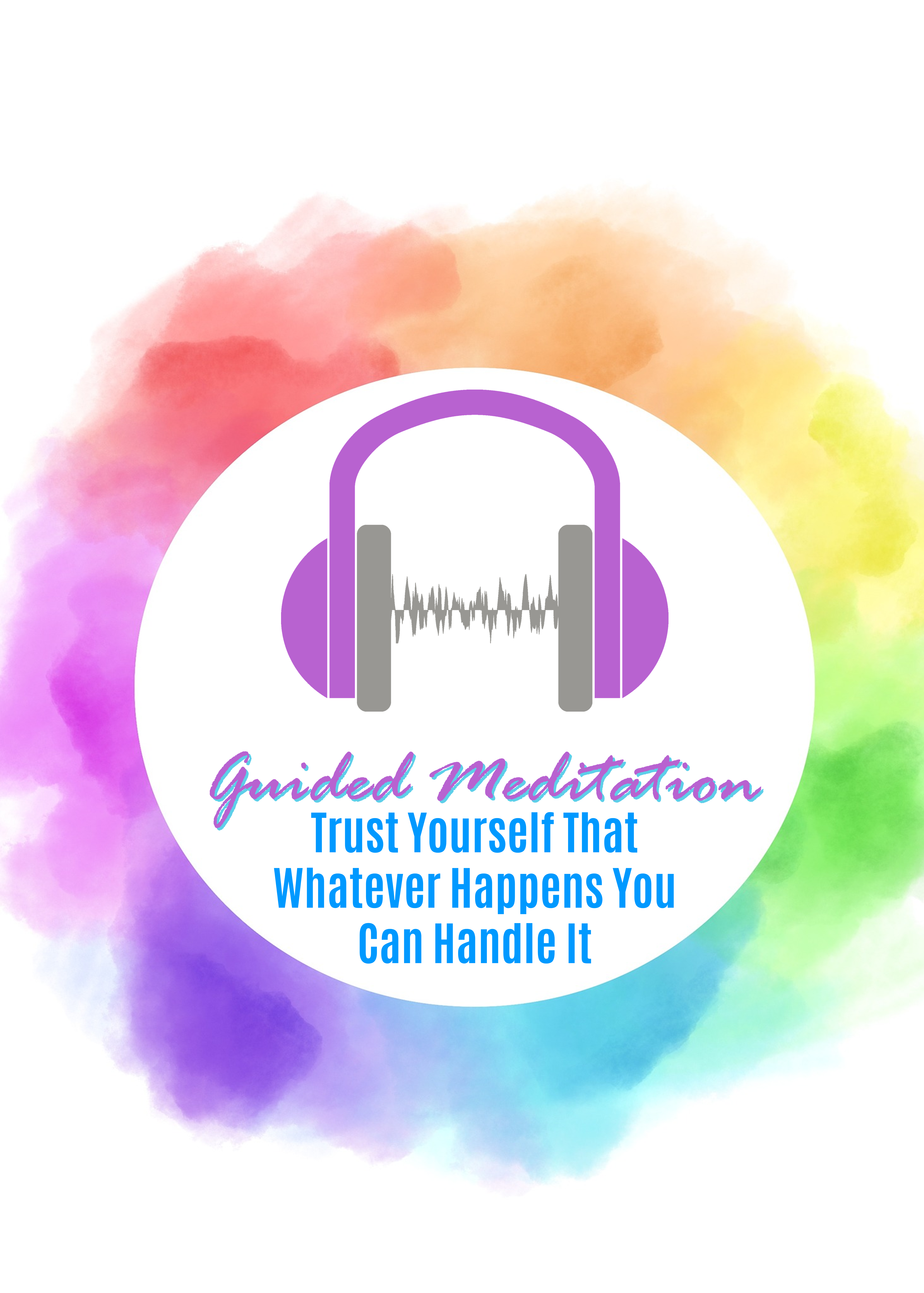 Trust Yourself That Whatever Happens, You'll Handle It Guided Meditation